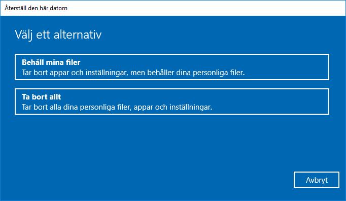 Windows 10 - Återställ - Behåll - Ta bort allt