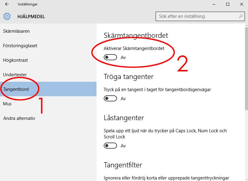 Inställningar- Hjälpmedel - Aktiverar skärmtangentbordet - Windows 10