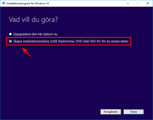 Windows 10 - Skapa installationsmedia - USB - Nästa