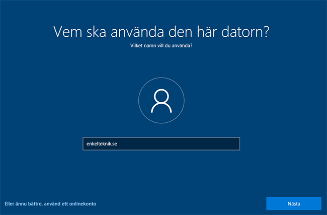 Windows 10 - Vem ska använda den här datorn - Installera