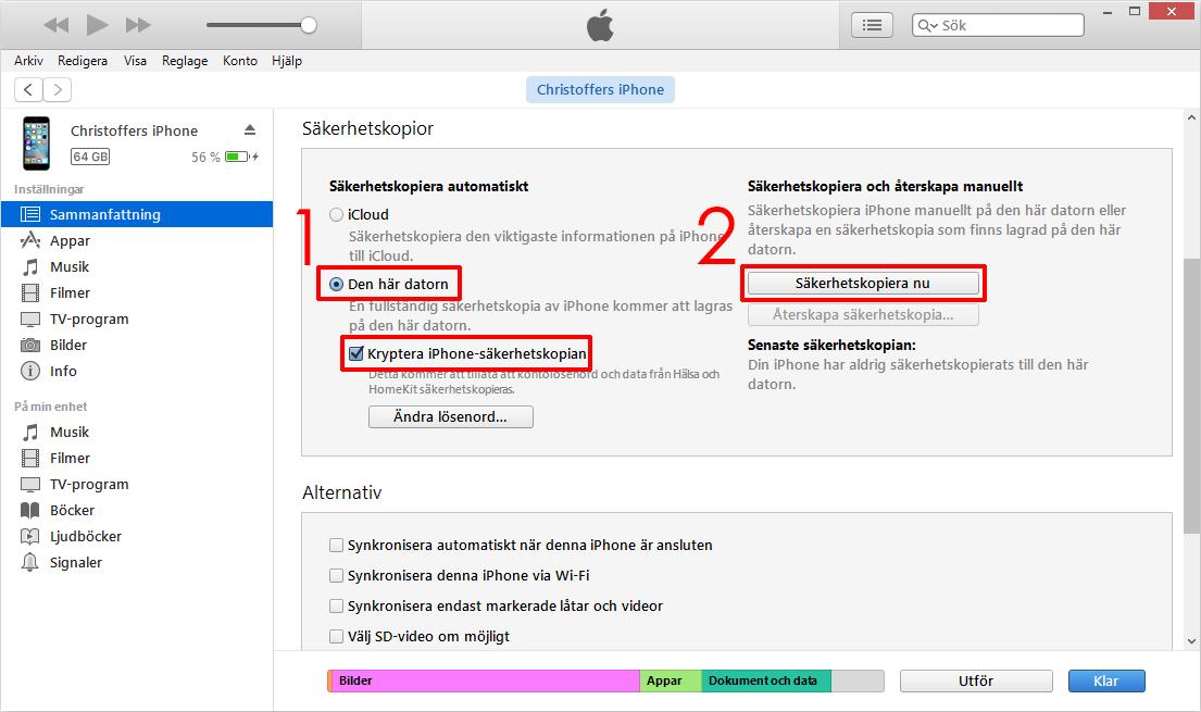 iTunes - Säkerhetskopiera - Den här datorn - Kryptera